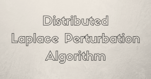 An implementation of Distributed Laplace Perturbation Algorithm.